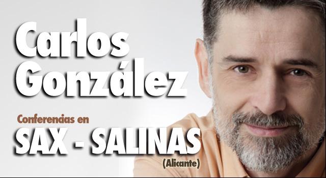 Conferencias Carlos González en Sax y Salinas Alicante